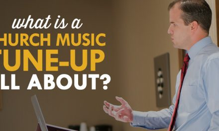 What Is a Church Music Tune-Up?